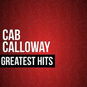 Play & Download Cab Calloway Greatest Hits by Cab Calloway | Napster