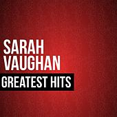 Sarah Vaughan Greatest Hits by Sarah Vaughan