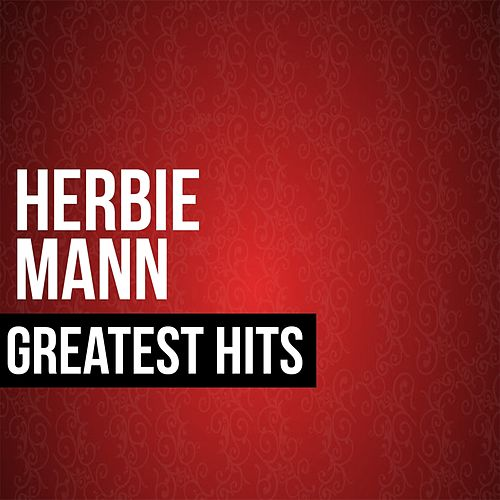 Play & Download Herbie Mann Greatest Hits by Herbie Mann | Napster