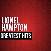 Lionel Hampton Greatest Hits by Lionel Hampton