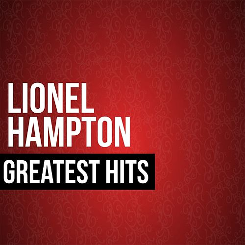 Play & Download Lionel Hampton Greatest Hits by Lionel Hampton | Napster