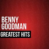 Benny Goodman Greatest Hits by Benny Goodman