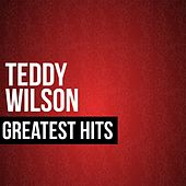 Play & Download Teddy Wilson Greatest Hits by Teddy Wilson | Napster