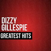 Play & Download Dizzy Gillespie Greatest Hits by Dizzy Gillespie | Napster