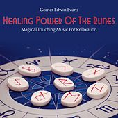 Play & Download Healing Power of the Runes: Magical Touching Music for Relaxation by Gomer Edwin Evans | Napster