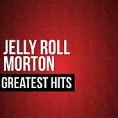 Play & Download Jelly Roll Morton Greatest Hits by Jelly Roll Morton | Napster