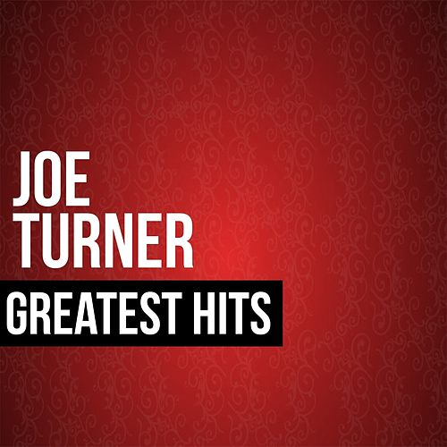 Joe Turner Greatest Hits by Joe Turner