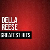Play & Download Della Reese Greatest Hits by Della Reese | Napster