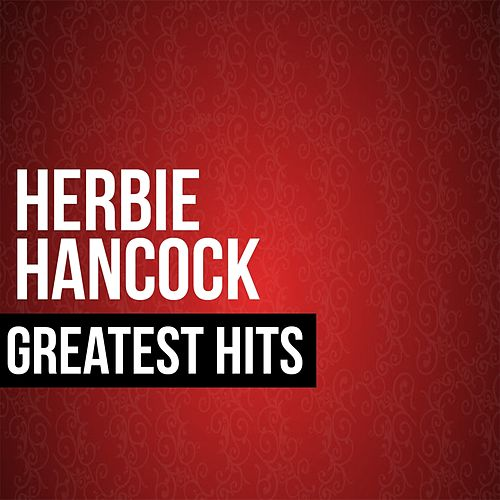 Play & Download Herbie Hancock Greatest Hits by Herbie Hancock | Napster