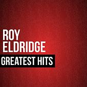 Play & Download Roy Eldridge Greatest Hits by Roy Eldridge | Napster
