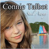 Play & Download Sail Away by Connie Talbot | Napster