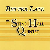 Better Late by Steve Hall