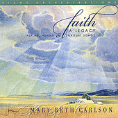 Play & Download Faith...Psalms, Hymns and Spiritual Songs by Mary Beth Carlson | Napster