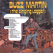 Where There Walks a Logger There Walks a Man/A Loggers Reward by Buzz Martin