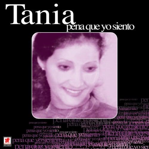Pena Que Yo Siento by Tania