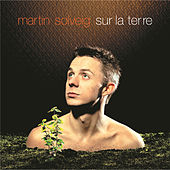 Play & Download Sur La Terre by Martin Solveig | Napster