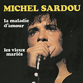 La Maladie D'Amour by Michel Sardou