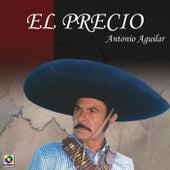 El Precio by Antonio Aguilar
