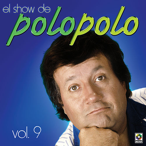 Play & Download El Show De Polo Polo Vol - IX by Polo Polo | Napster