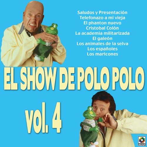 Play & Download El Show De Polo Polo Vol. IV by Polo Polo | Napster