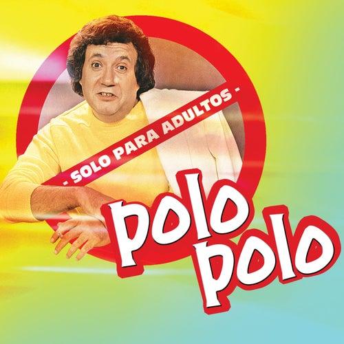 Play & Download Solo Para Adultos by Polo Polo | Napster