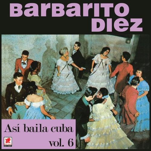 Resultado de imagen para barbarito diez  Asi Bailaba Cuba Vol. 6
