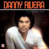 Play & Download Inolvidable Tito by Danny Rivera | Napster