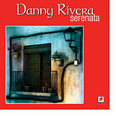 Play & Download Serenata by Danny Rivera | Napster