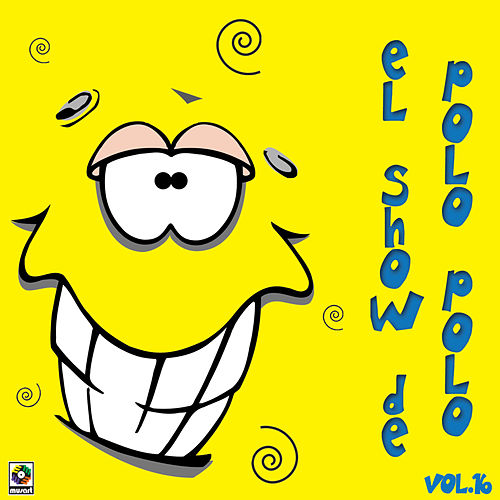 Play & Download El Show De Polo Polo Vol. XVI by Polo Polo | Napster