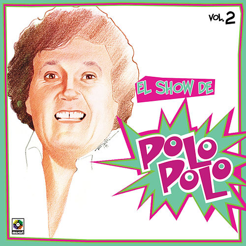 Play & Download El Show De Polo Polo Vol II by Polo Polo | Napster