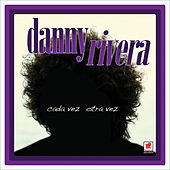 Play & Download Cada Vez Otra Vez by Danny Rivera | Napster