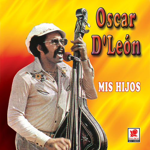 Play & Download Mis Hijos by Oscar D'Leon | Napster