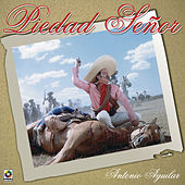 Play & Download Piedad Señor by Antonio Aguilar | Napster