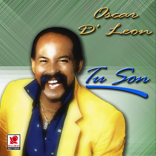 Play & Download Tu Son by Oscar D'Leon | Napster