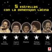 Play & Download Cinco Estrellas Con La Dimension Latina by Dimension Latina | Napster