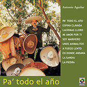 Play & Download Pa'todo El Año by Antonio Aguilar | Napster