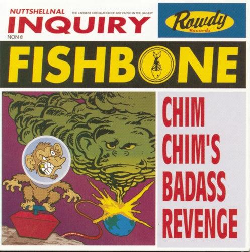 Chim Chim's Badass Revenge by Fishbone