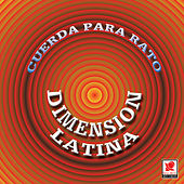 Cuerda Para Rato by Dimension Latina