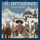 Play & Download El Remolino by Antonio Aguilar | Napster