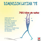 Dimension Latina '78 780 Kilos De Salsa by Dimension Latina