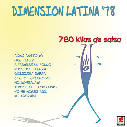 Play & Download Dimension Latina '78 780 Kilos De Salsa by Dimension Latina | Napster