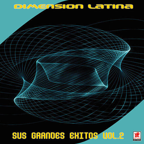 Play & Download Sus Grandes Exitos Vol.2 by Dimension Latina | Napster