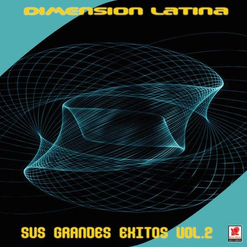 Sus Grandes Exitos Vol.2 by Dimension Latina