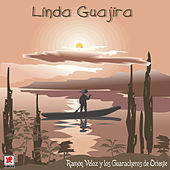 Play & Download Linda Guajira by Los Guaracheros De Oriente | Napster