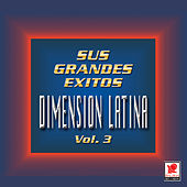 Play & Download Sus Grandes Exitos Vol.3 by Dimension Latina | Napster