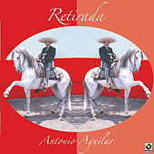 Play & Download Retirada by Antonio Aguilar | Napster