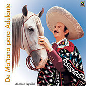 Play & Download De Mañana Para Adelante by Antonio Aguilar | Napster