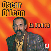 Play & Download La Colora by Oscar D'Leon | Napster