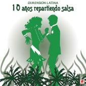 10 Años Repartiendo Salsa by Dimension Latina