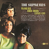 Play & Download Where Did Our Love Go by The Supremes | Napster
